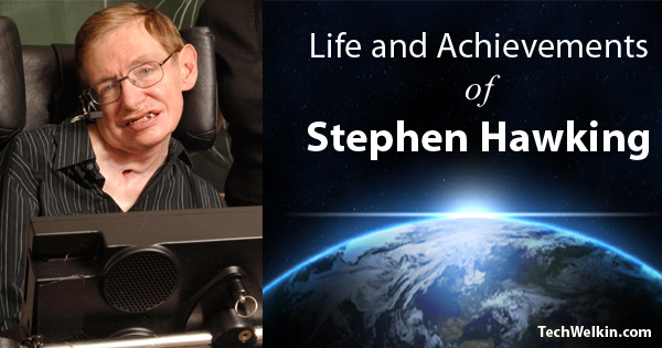 Life and Accomplishments of Prof. Stephen Hawking