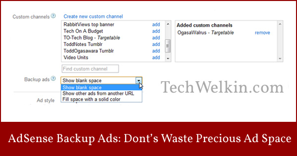 Do not waste precious ad space. Use AdSense Backup Ads.