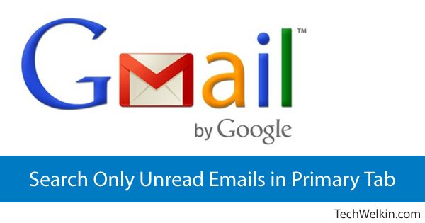 Yes! there is a way to search only unread emails in Primary Tab.