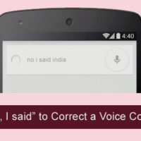 """You can use """"No I said"""" command to correct misinterpreted words."""
