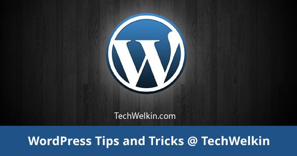 TechWelkin publishes helpful WordPress tips for you!