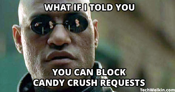 A meme on how irritating Candy Crush requests are.