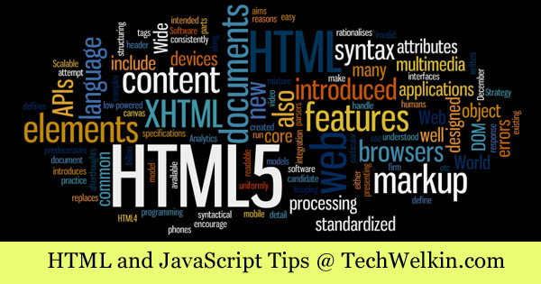 HTML and JavaScript Tips at TechWelkin.
