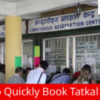 Tips on How to Quickly Book Tatkal Tickets on IRCTC Website.