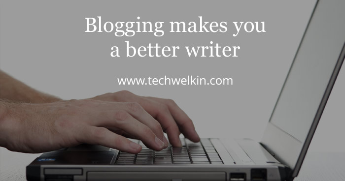Blogging fatcs. Blogging makes you a better writer.
