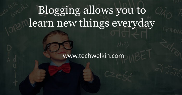 Blogging facts. Blogging allows you to learn new things every day.