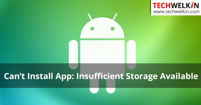 Can't Install App. Insufficient Storage Available in Android