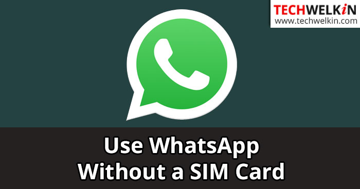 use whatsapp without sim card